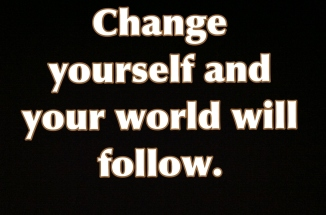 The World Won't Change Until We Do Change-yourself